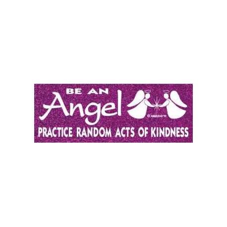 Bumper sticker Be an Angel