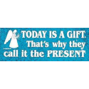 Today Is a Gift .... - Klistermærke